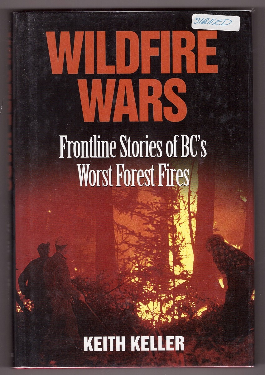 Image for Wildfire Wars  Frontline Stories of BC's Worst Forest Fires