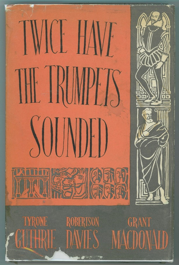 Image for Twice Have the Trumpets Sounded;  A record of the Stratford Shakespearean Festival in Canada, 1954