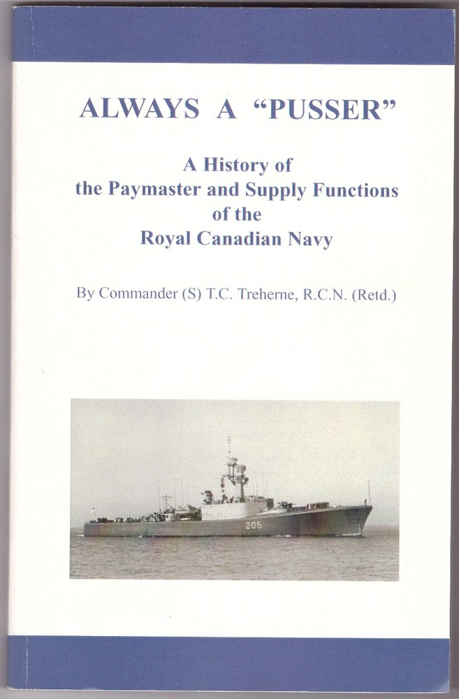 "Image for Always a ""Pusser""; a History of the Paymaster and Supply Functions of the Royal Canadian Navy"