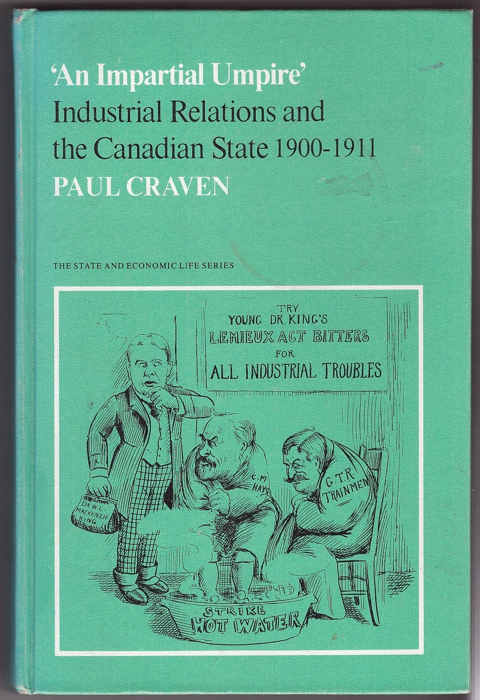 Image for 'An Impartial Umpire'  Industrial Relations and the Canadian State, 1900-1911