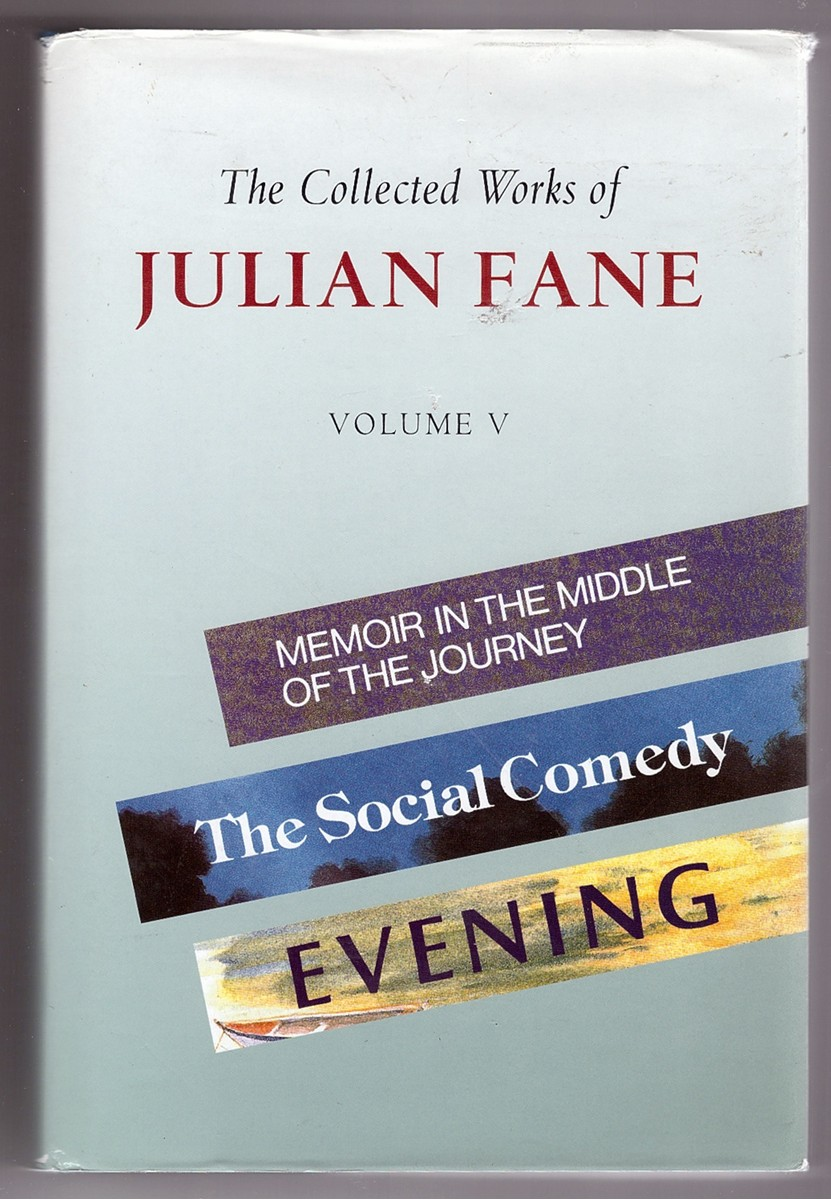 "Image for The Collected Works of Julian Fane  ""Memoir in the Middle of the Journey"", ""Social Comedy"", ""Evening"" v. 5"