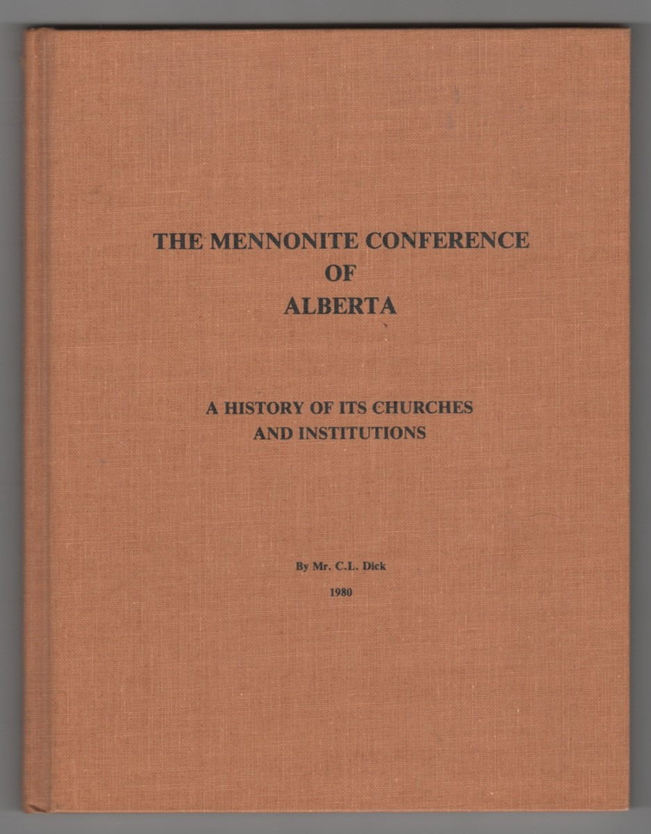Image for The Mennonite conference of Alberta  A history of its churches and institutions