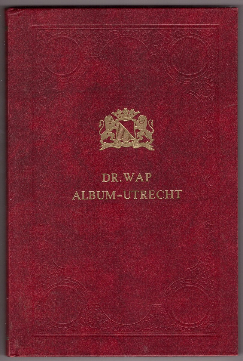 Image for De Stad Utrecht Album. Bevattende Afbeeldingen Harer Voornaamste Gebouwen en Gezightspunten Met Historishe Bijschriften door Dr. Wap.