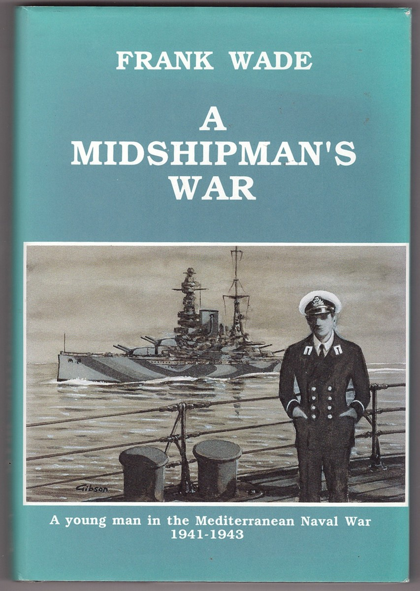 Image for A Midshipman's War;  a young man in the Mediterranean Naval War 1941-1943