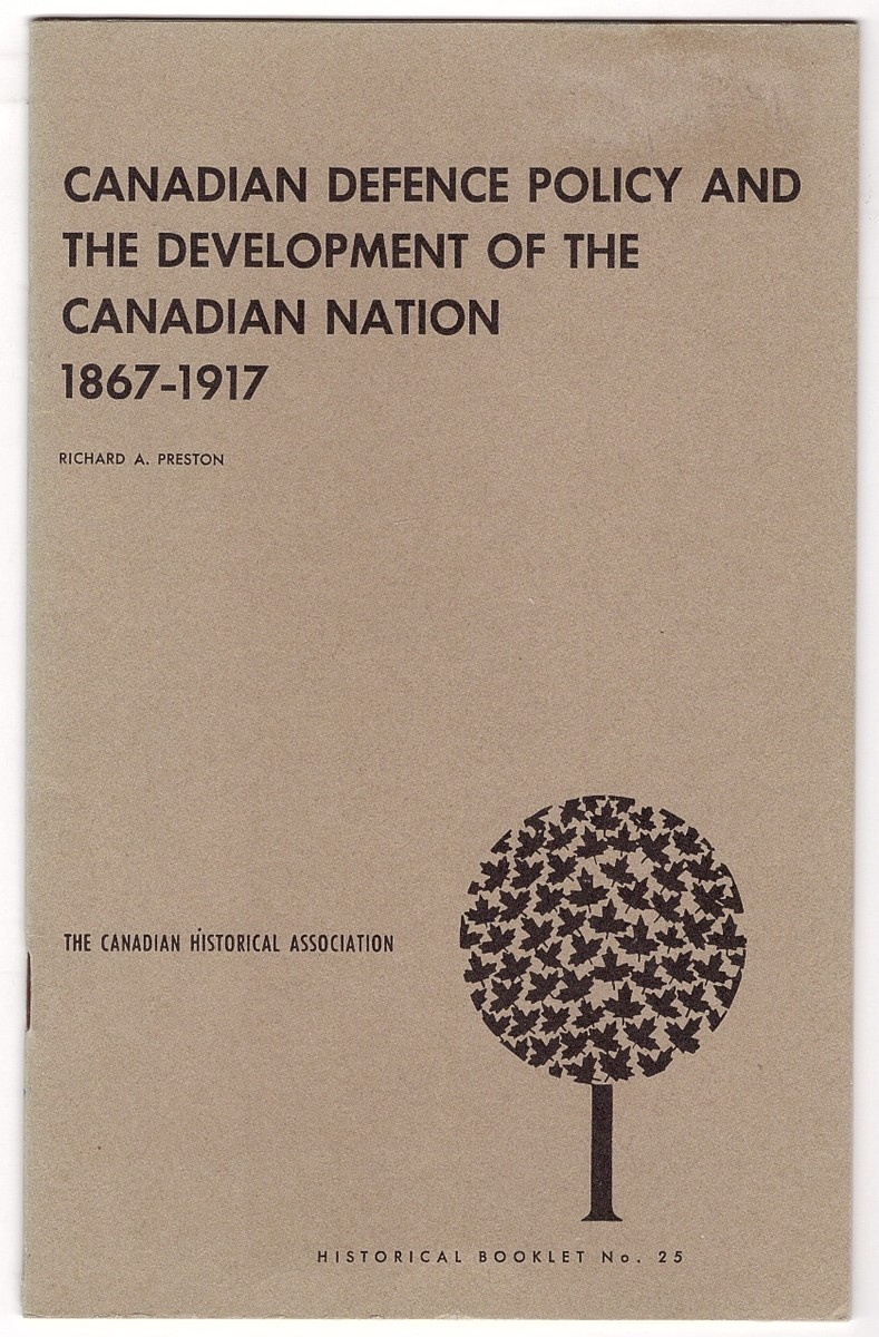 Image for Canadian defence policy and the development of the Canadian nation, 1867-1917,