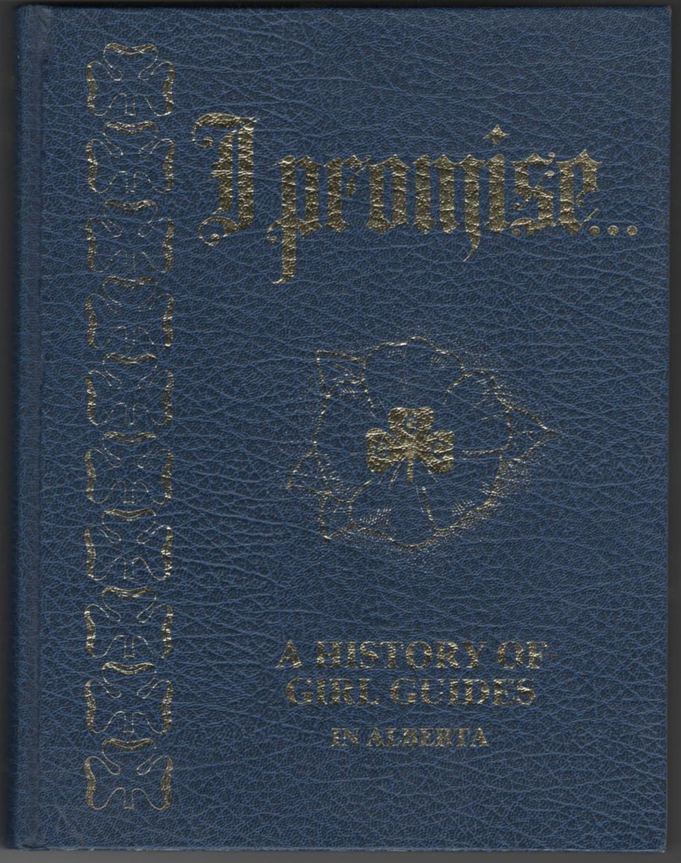 "Image for ""I Promise""; a History of Girl Guides in Alberta"