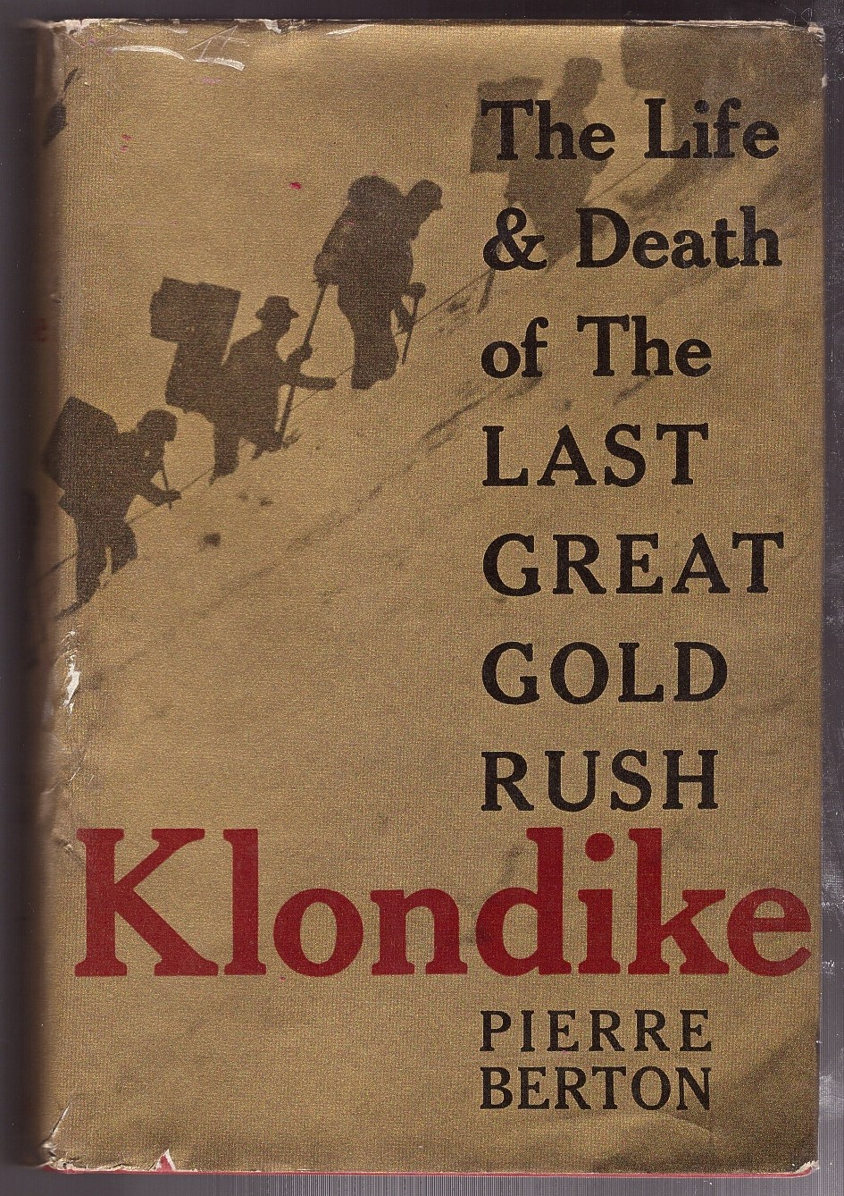 Image for Klondike; the Life & Death of the Last Great Gold Rush