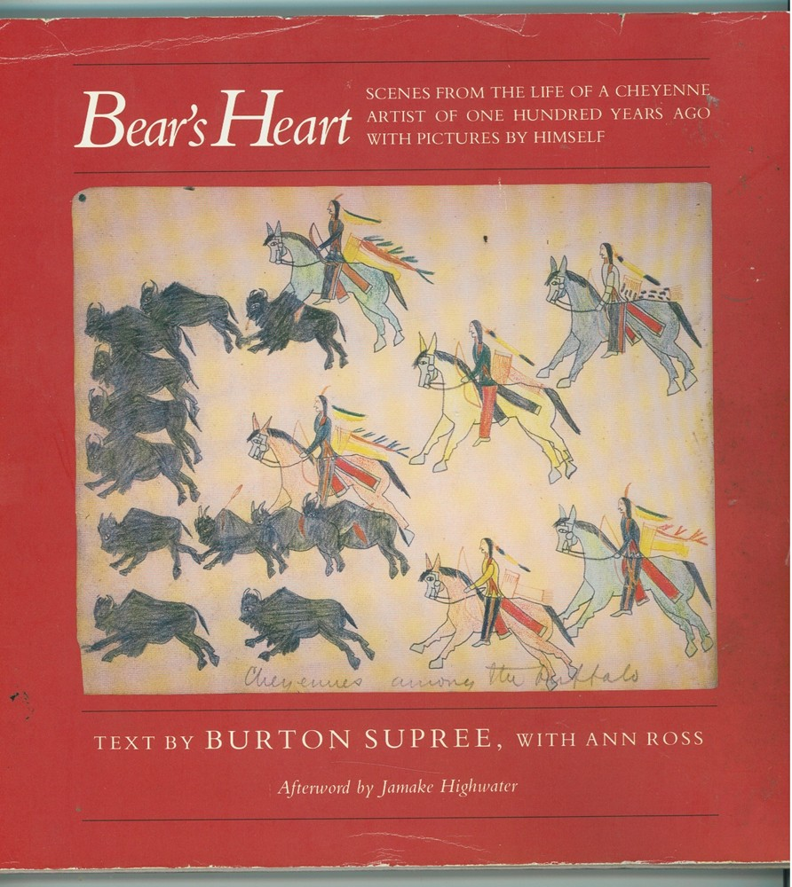 Image for Bear's Heart  Scenes from the Life of a Cheyenne Artist of One Hundred Years Ago With Pictures by Himself
