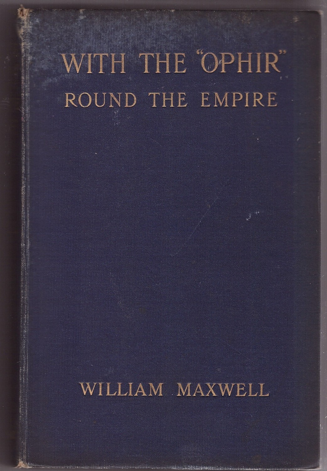 "Image for With the ""Ophir"" Round the Empire;  An account of the tour of the Prince and Princess of Wales, 1901,"