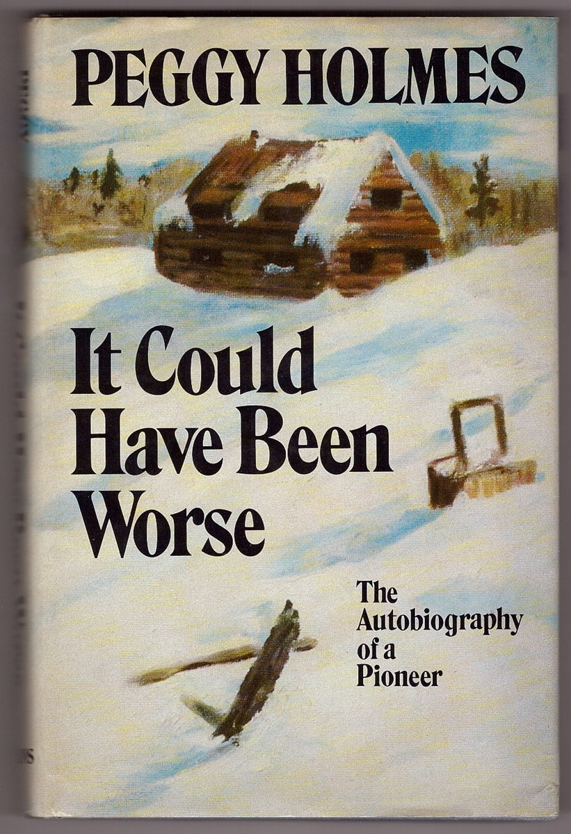 Image for It Could Have Been Worse; the Autobiography of a Pioneer