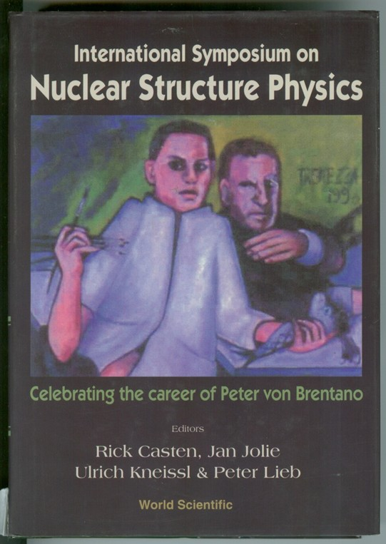 Image for International Symposium on Nuclear Structure Physics  Celebrating the Career of Peter Von Brentano : University of Gottingen, Germany 5-8 March 2001