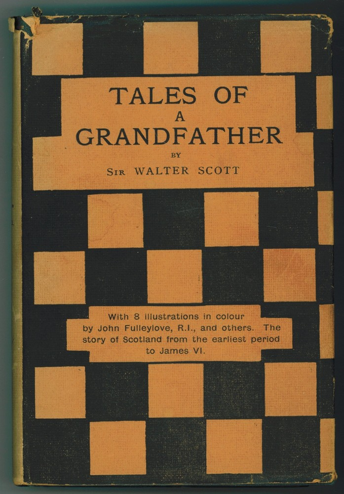 Image for Tales of a Grandfather ;  Being the History of Scotland from the earliest period to the union of Scotland and England,