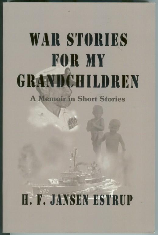 Image for War Stories for My Grandchildren  A Memoir in Short Stories