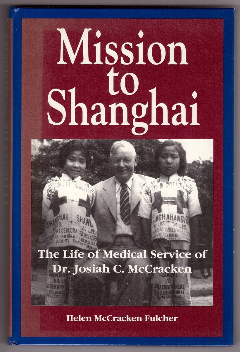 Image for Mission to Shanghai  The Life of Medical Service of Dr. Josiah C. McCracken