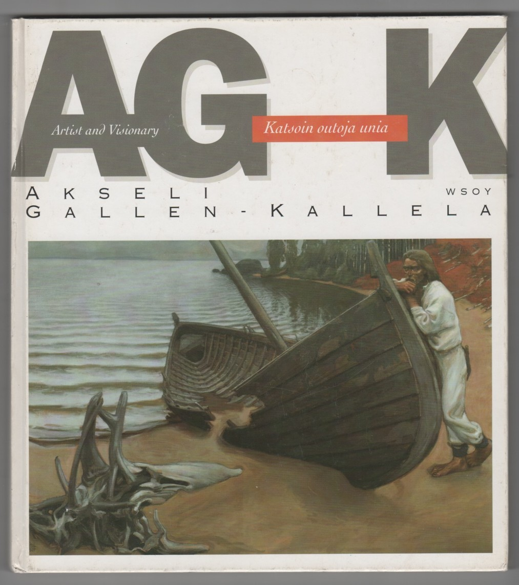 Image for Akseli Gallen-Kallela  Katsoin outoja unia - artist and visionary (WSOY galleria)