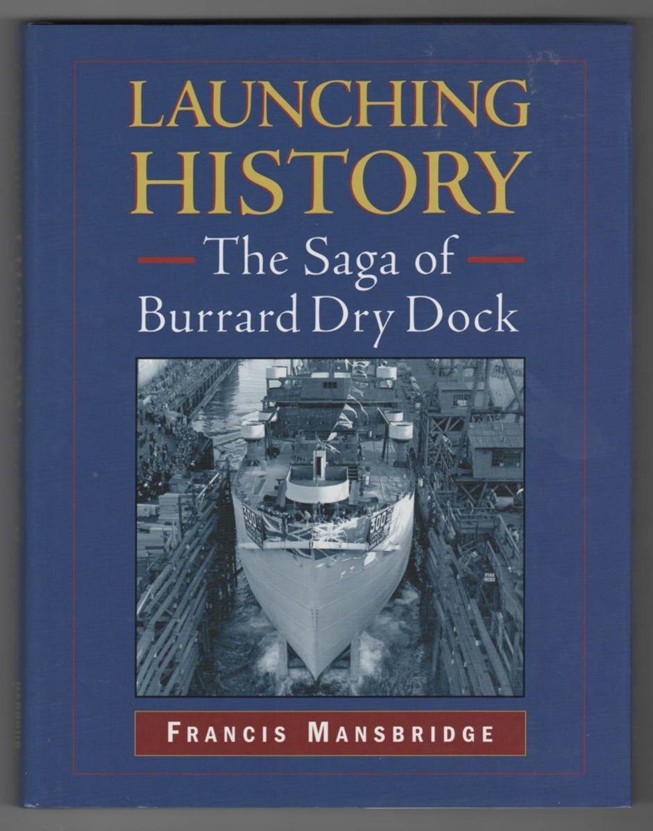 Image for Launching History  The Saga of the Burrard Dry Dock