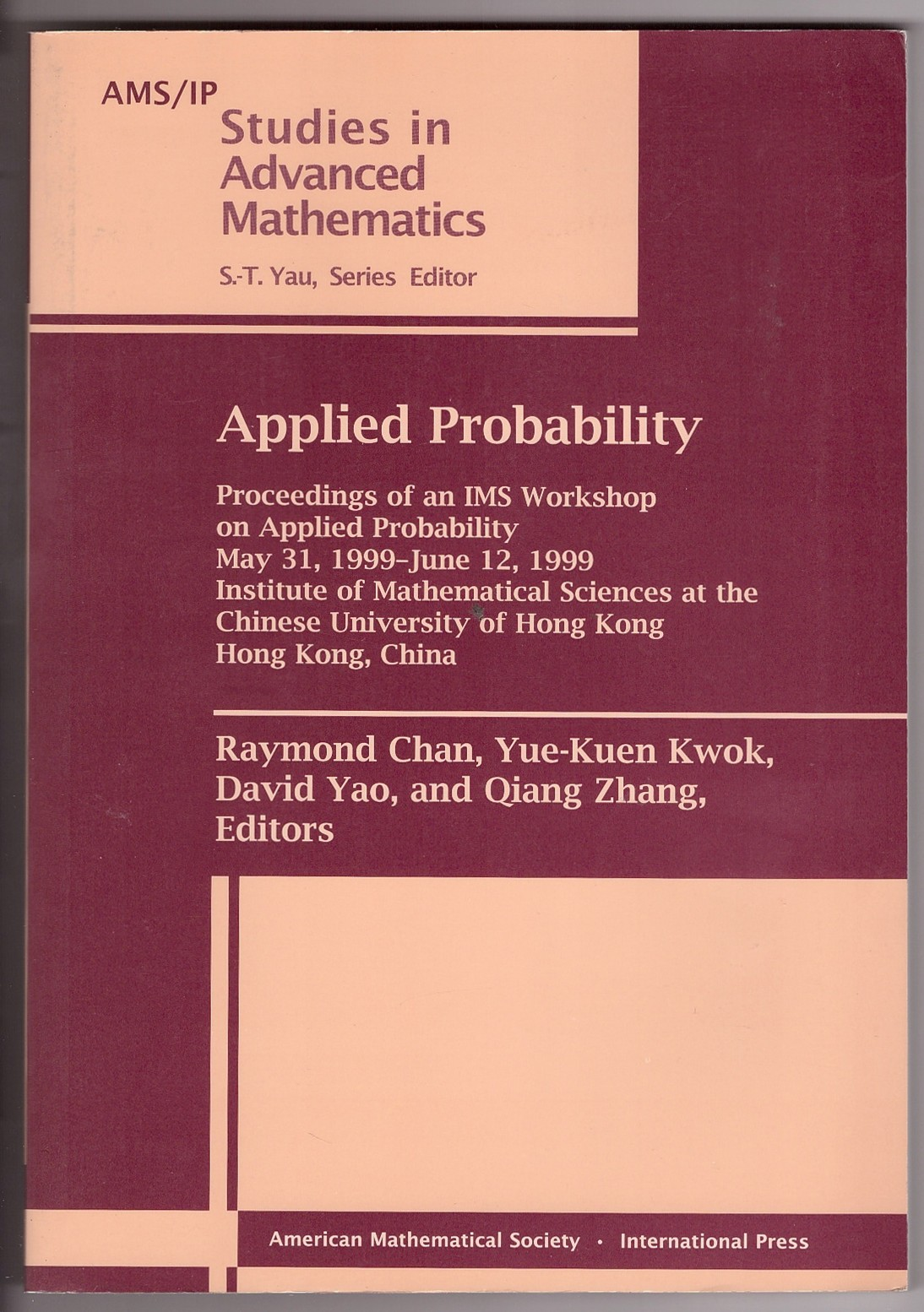 Image for Applied Probability:  Proceedings of an IMS Workshop on Applied Probability, May 31, 1999-June 12, 1999. Institute of Mathematical Sciences at the Chinese University of Hong Kong