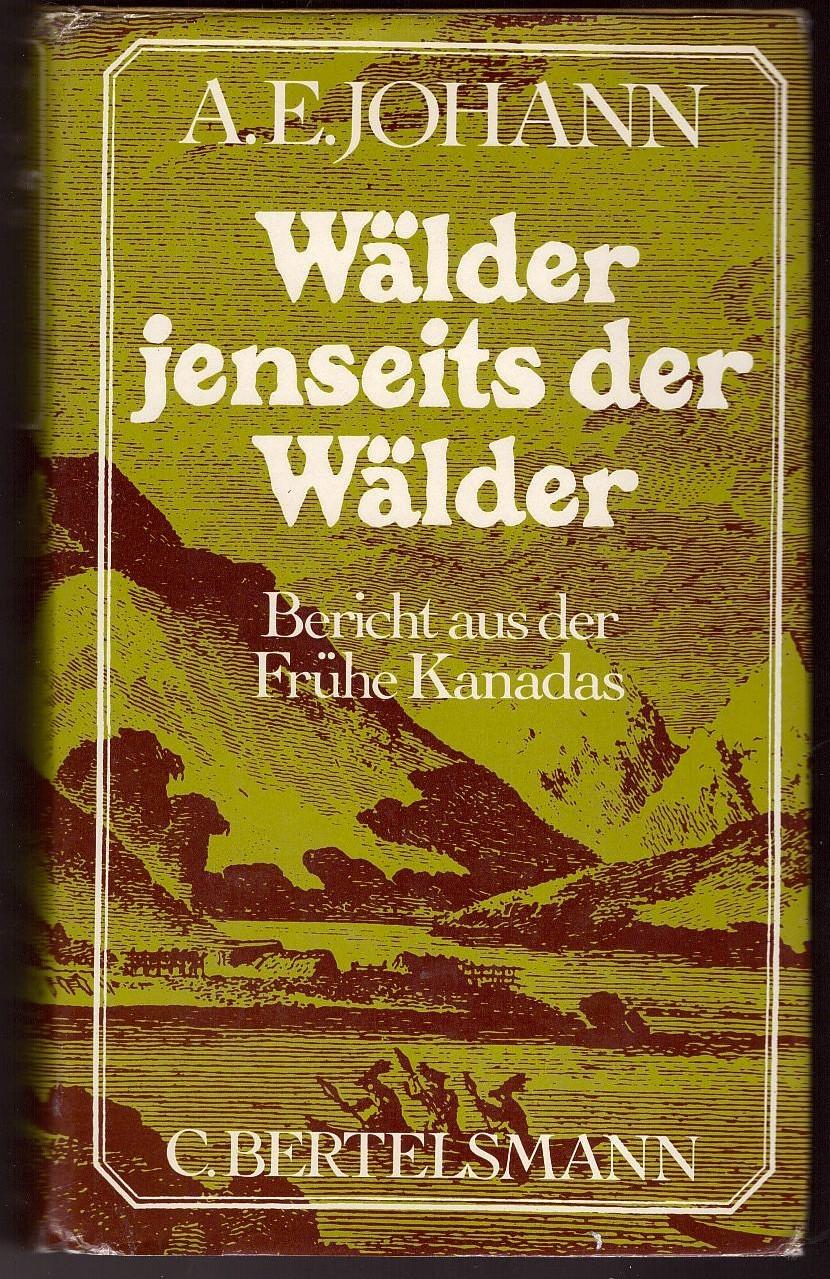 Image for Walder jenseits der Walder;  Bericht aus der Fruhe Kanadas : Roman
