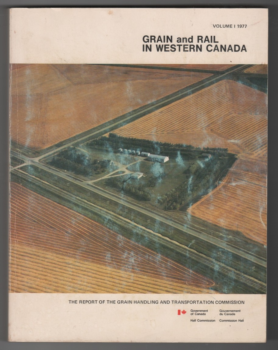 Image for Grain and Rail in Western Canada, Volume 1  Report of the Grain Handling and Transportation Commission