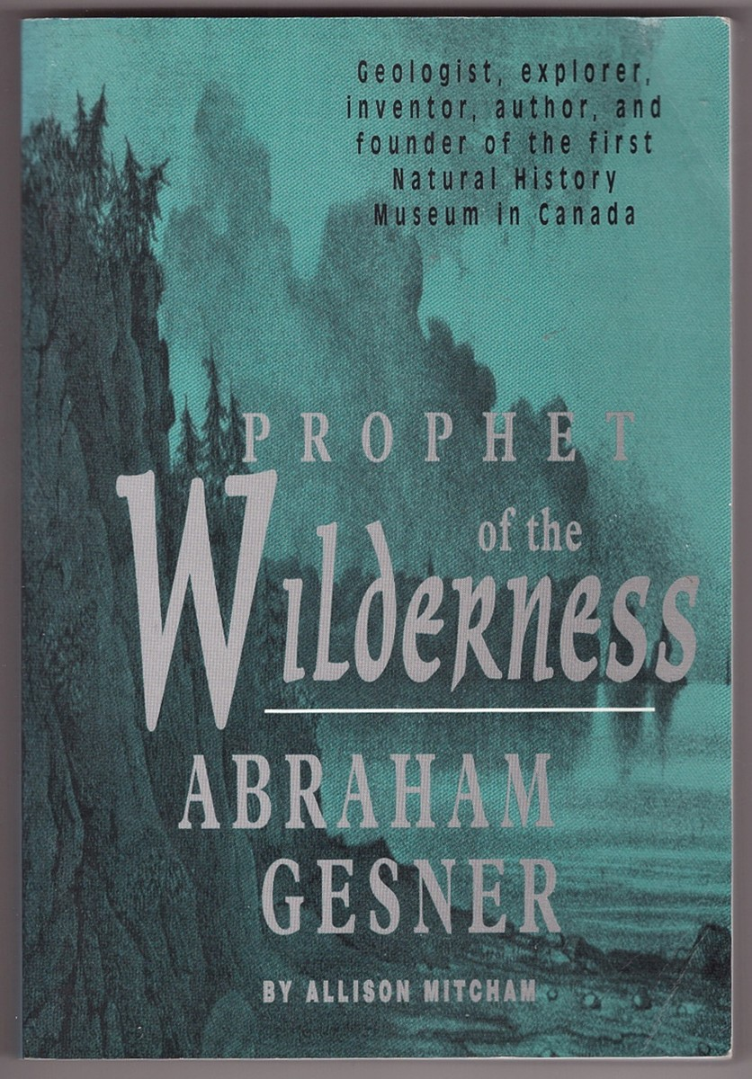 Image for Prophet of the wilderness  Abraham Gesner