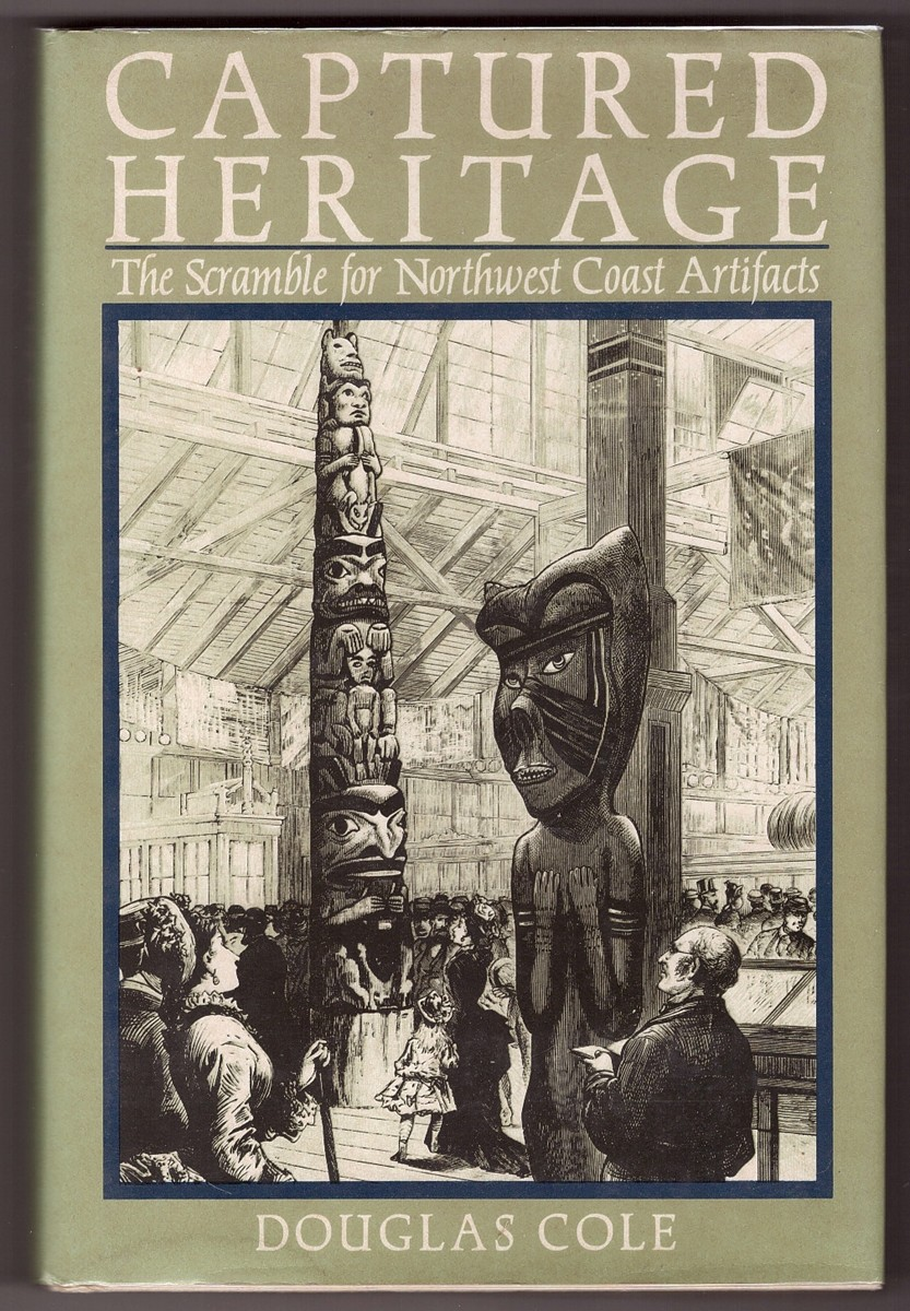 Image for Captured Heritage;   the Scramble for Northwest Coast Artifacts
