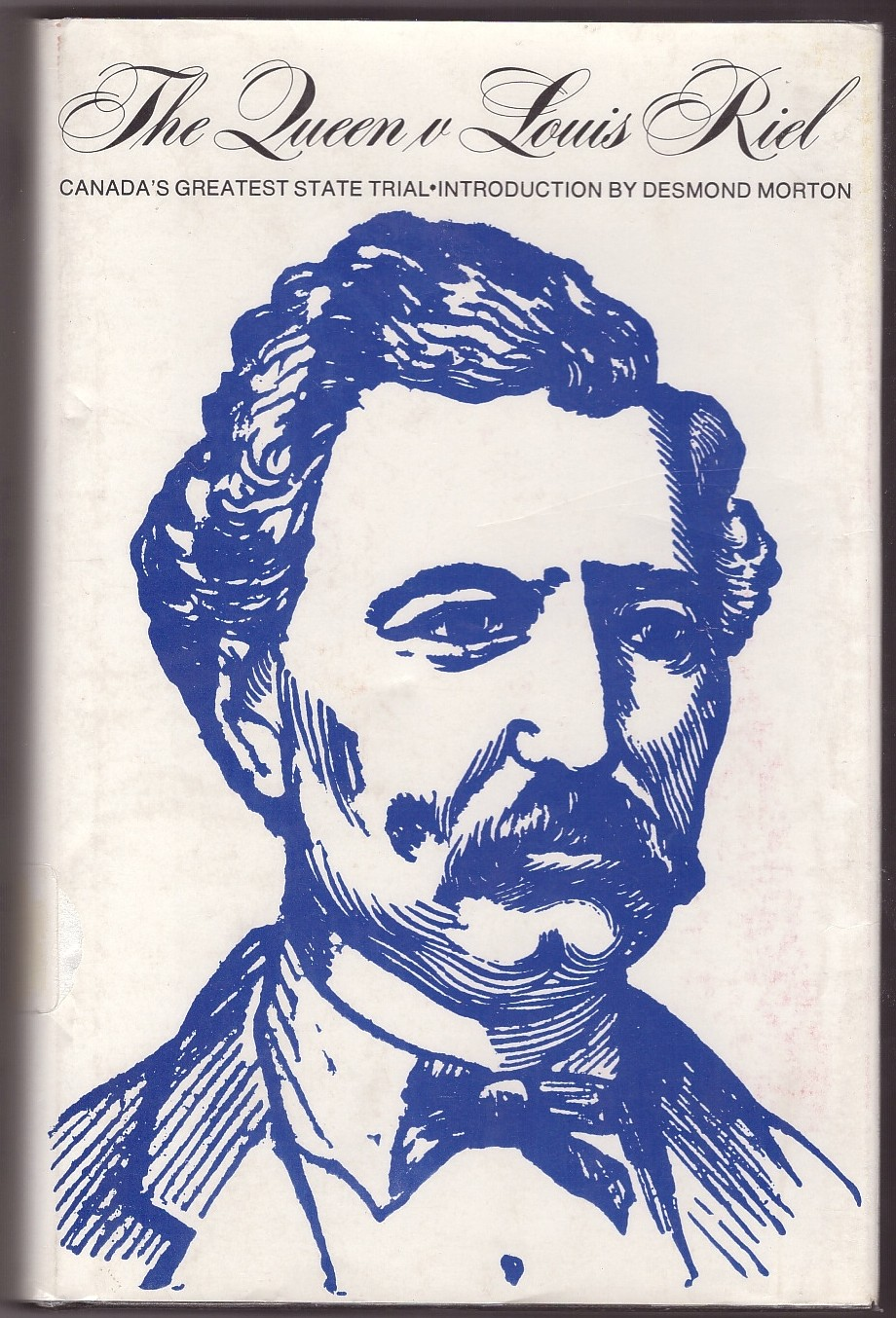 Image for The Queen v Louis Riel: [Regina courtroom, 20th July - 1st August 1885]