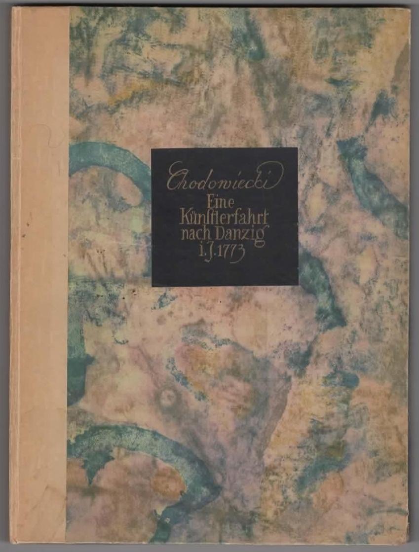 Image for Künstlerfahrt nach Danzig im Jahre 1773 Des Künstlers Tagebuch dieser Reise in deutscher Übertragung und das Skizzenbuch in getreuer Nachbildung mit einer Einleitung herausgegeben von Willibald Franke.