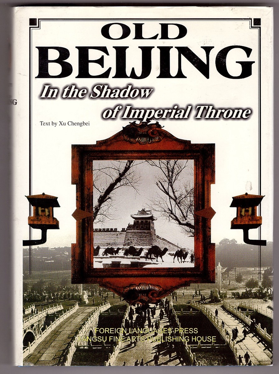 Image for Old Beijing  In the Shadow of the Imperial Throne