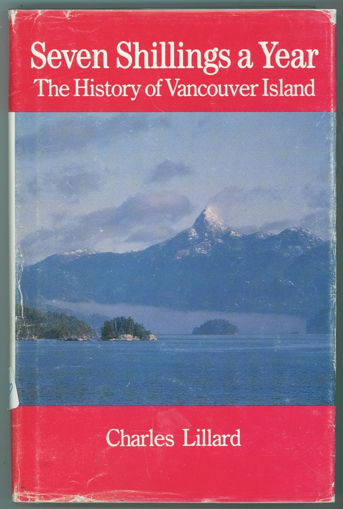 Image for Seven Shillings a Year  The History of Vancouver Island