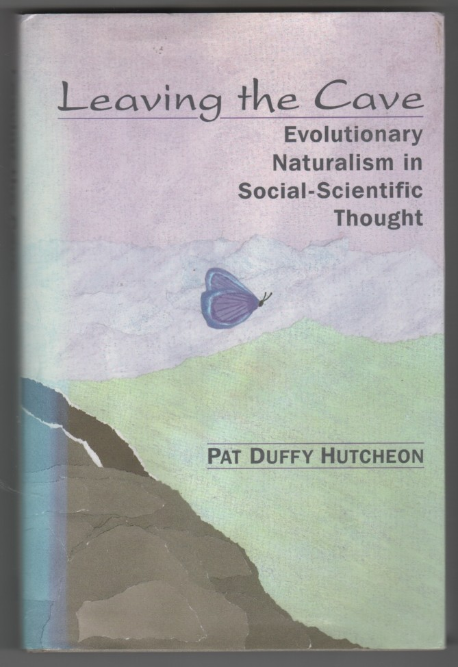 Image for Leaving the Cave  Evolutionary Naturalism in Social-Scientific Thought