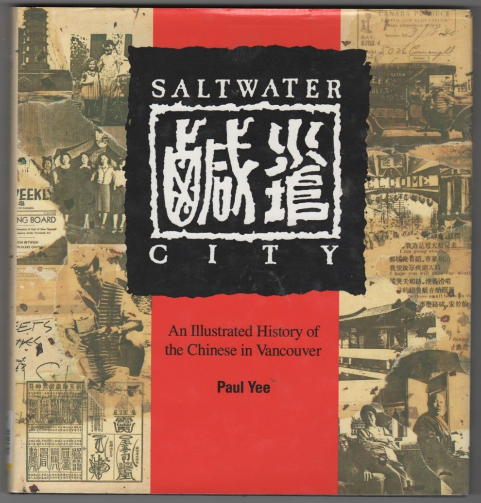 Image for Saltwater City  An Illustrated History of the Chinese in Vancouver