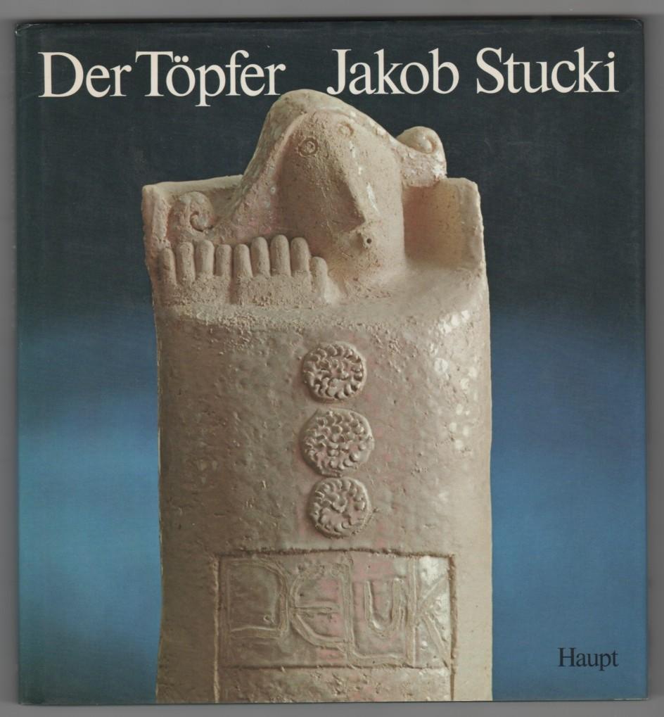 Image for Der Töpfer Jakob Stucki (Suchen und Sammeln ; 4)
