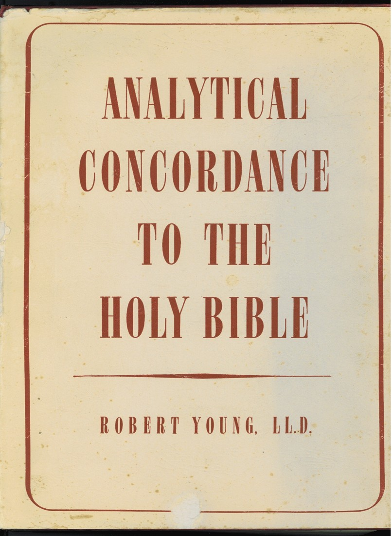 Image for Analytical Concordance to the Holy Bible  Containing About 311,000 References, Subdivided Under the Hebrew and Greek Originals With the Literal Meaning and Pronunciation of Each