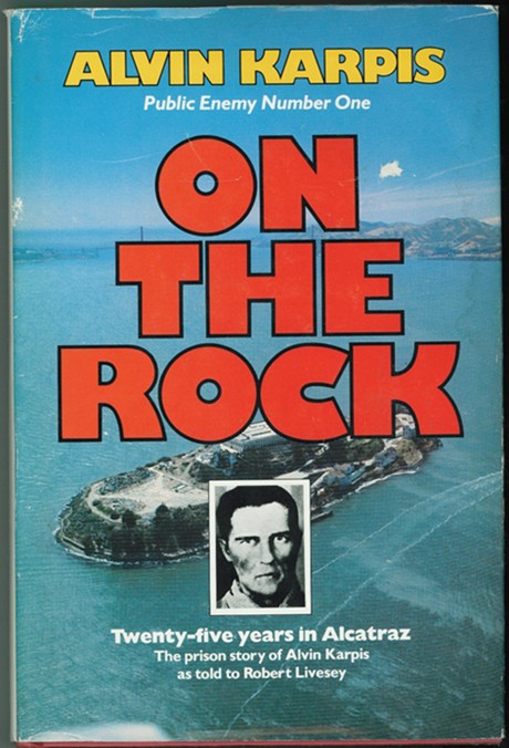 Image for On the Rock   twenty-five years in Alcatraz : the prison story of Alvin Karpis as told to Robert Livesey