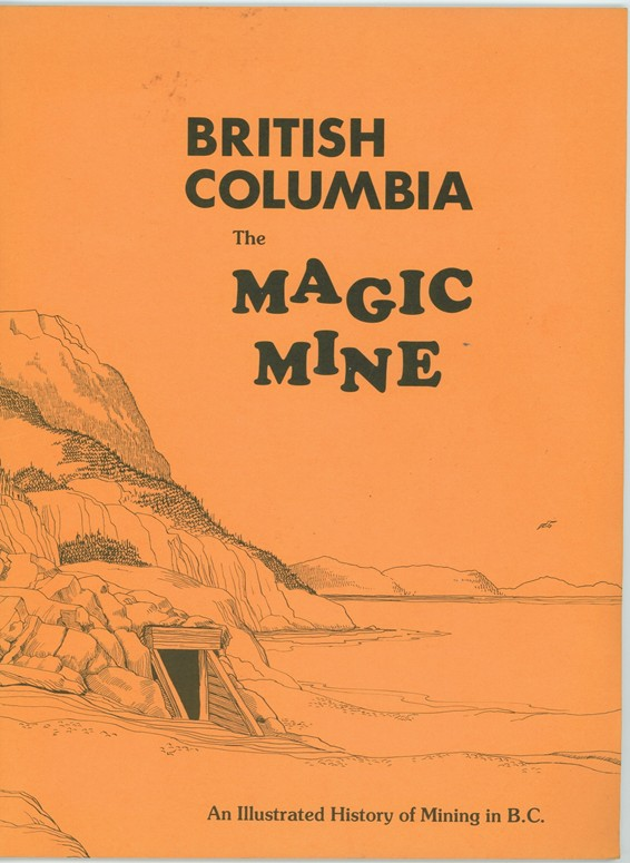 Image for British Columbia  The Magic Mine - An Illustrated History of Mining in B.C.