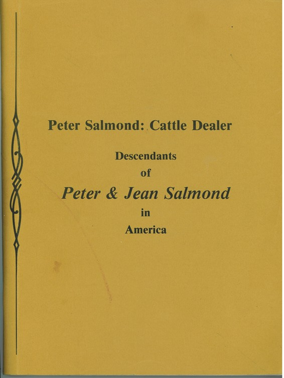 Image for Peter Salmond, Cattle Dealer   Descendants of Peter & Jean Salmond in America