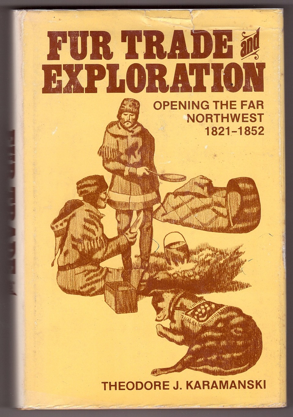 Image for Fur Trade and Exploration : Opening the Far Northwest 1821-1852