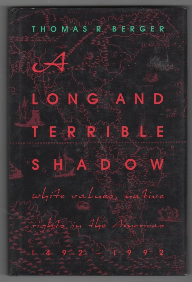 Image for A Long and Terrible Shadow  White values, native rights in the Americas, 1492-1992