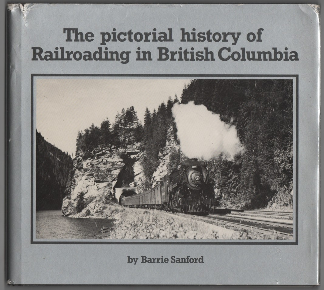Image for Pictorial History of Railroading In British Columbia