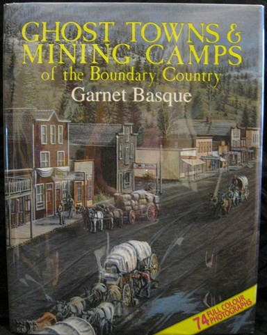 Image for Ghost Towns and Mining Camps of the Boundary Country