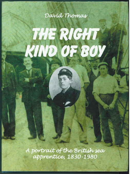 Image for The Right Kind of Boy  A Portrait of the British Sea Apprentice, 1830-1980