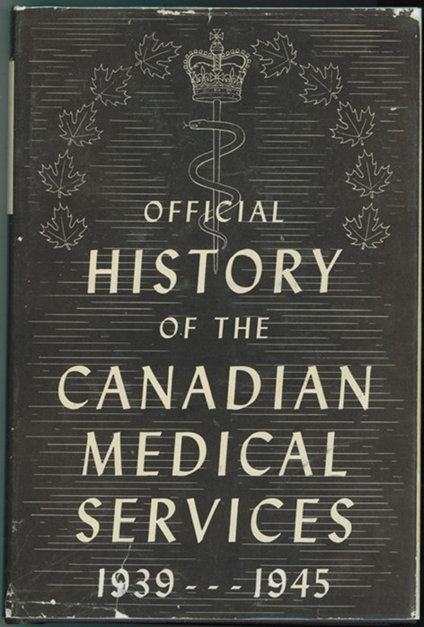 Image for Official History of the Canadian Medical Services 1939 - 1945, 2 Volume Set, Vol. 1  Organization and Campaigns. Vol. II: Clinical Subjects.