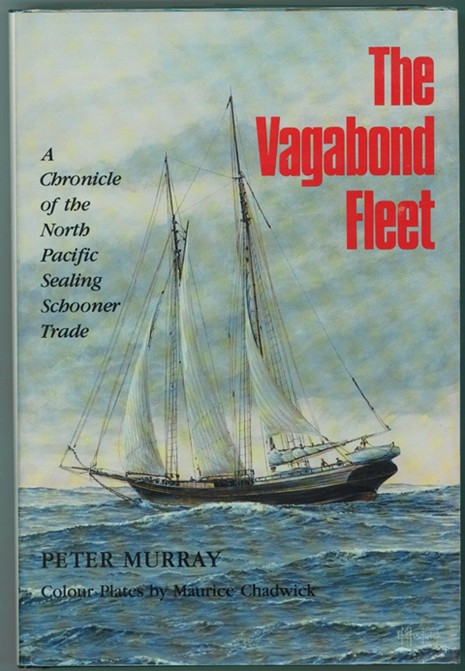 Image for The Vagabond Fleet  A Chronicle of the North Pacific Sealing Schooner Trade