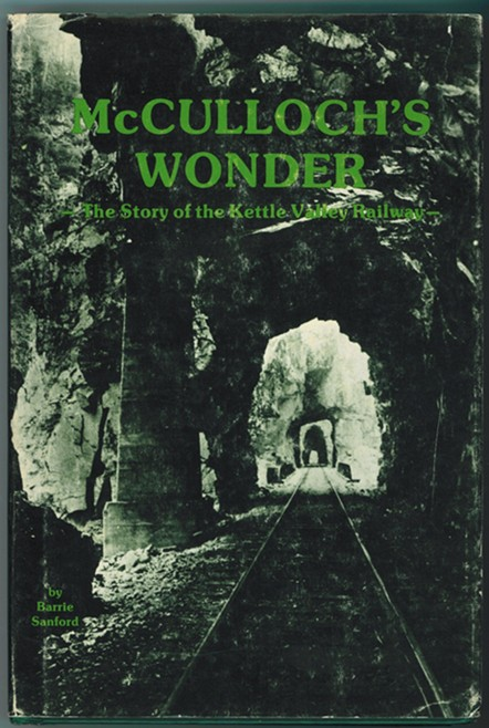 Image for McCulloch's Wonder  The Story of the Kettle Valley Railway