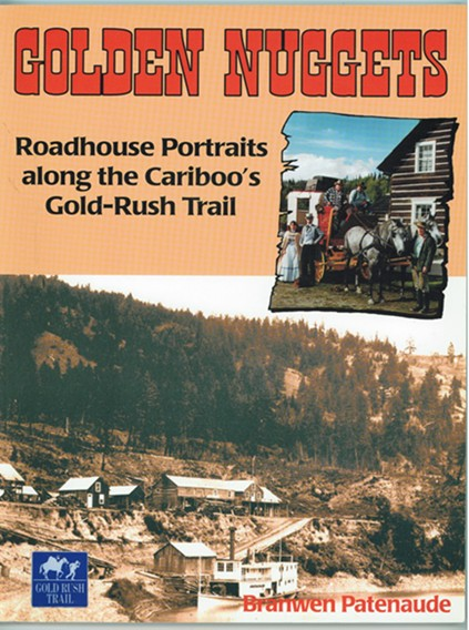 Image for Golden Nuggets  Roadhouse Portraits along the Cariboo's Gold-Rush Trail