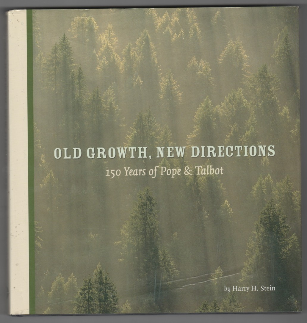 Image for Old Growth, New Directions  150 Years of Pope & Talbot