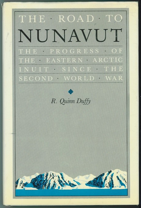 Image for The Road to Nunavut ; The Progress of the Eastern Arctic Inuit since the Second World War