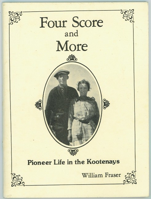 Image for Four Score and More; Pioneer Life in the Kootenays