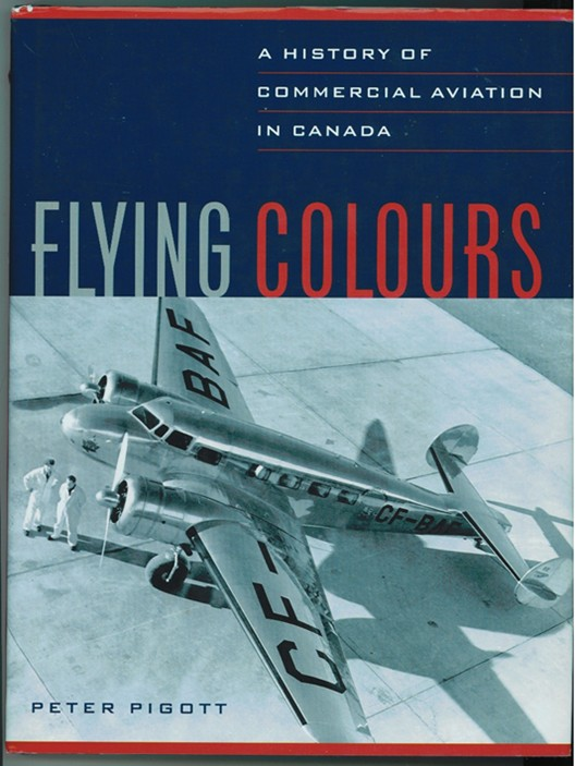Image for Flying Colours  A History of Commercial Aviation in Canada