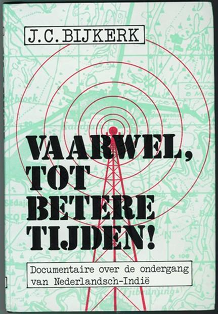 Image for Vaarwel, Tot Betere Tijden! Documentaire over de ondergang van Nederlands-Indië